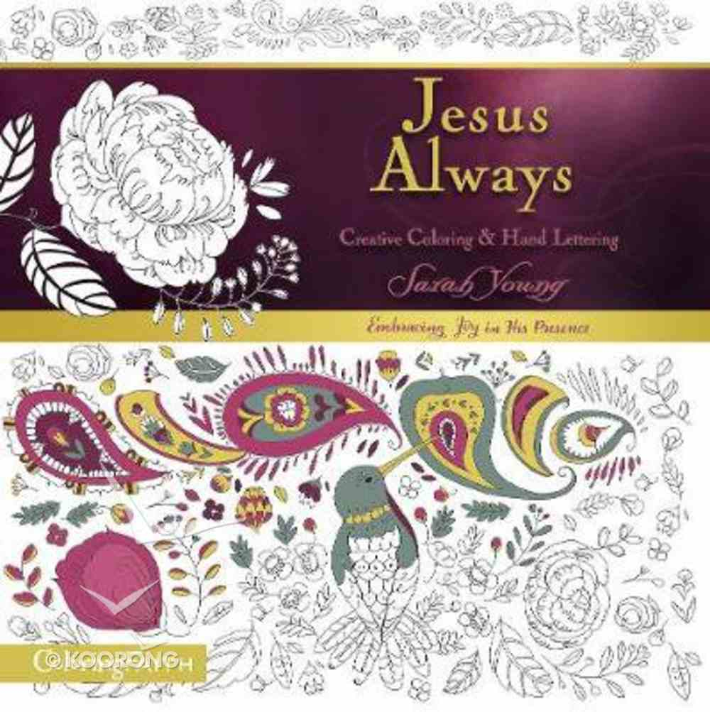 Jesus Always - Creative Coloring and Hand Lettering (Adult Coloring Books Series) Paperback