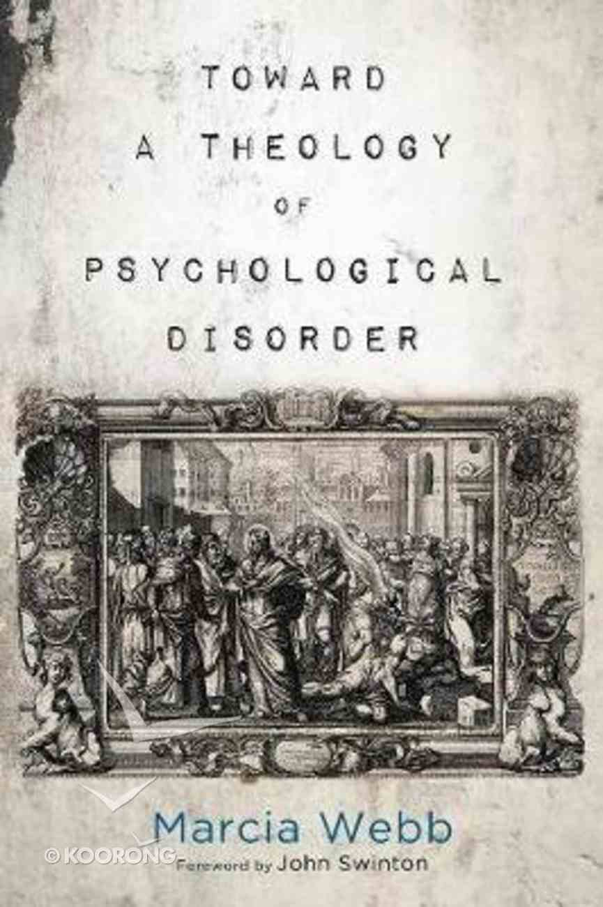 Toward a Theology of Psychological Disorder Paperback