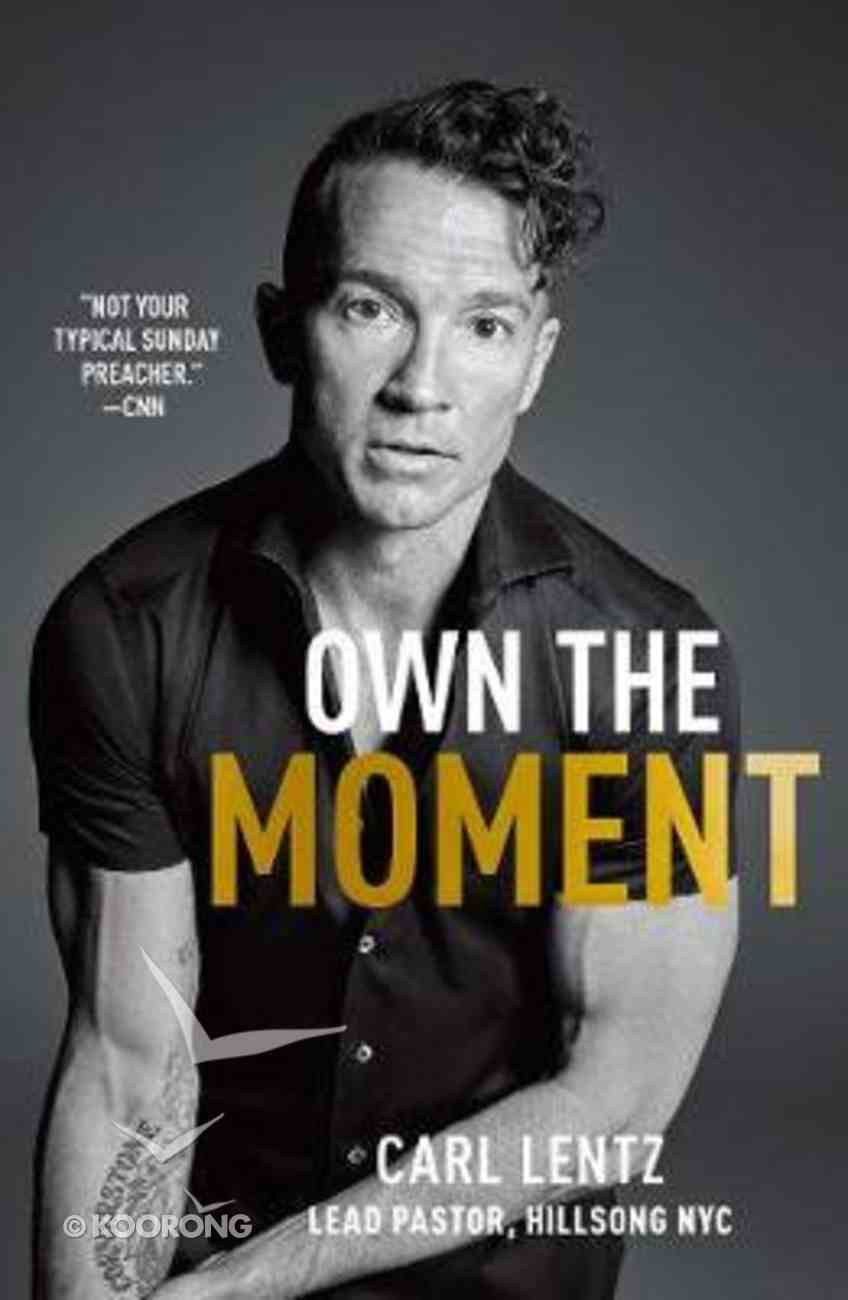 Own the Moment Hardback