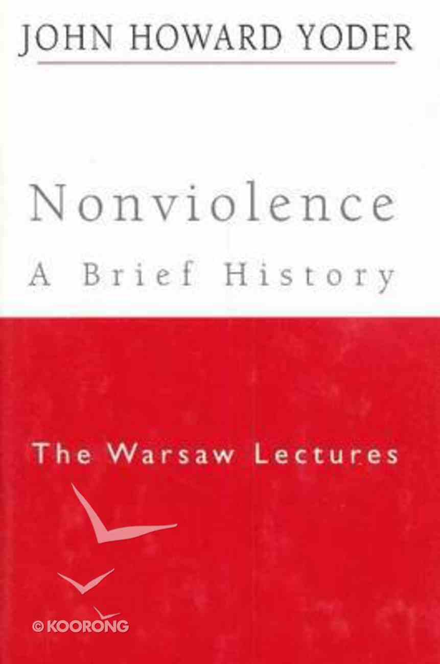 Nonviolence - a Brief History: The Warsaw Lectures Hardback