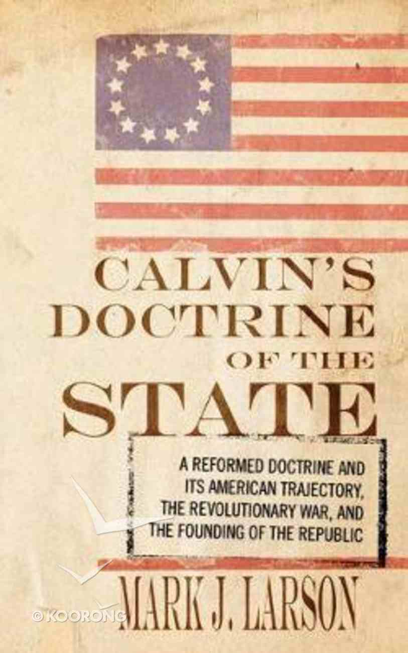 Calvin's Doctrine of the State Paperback