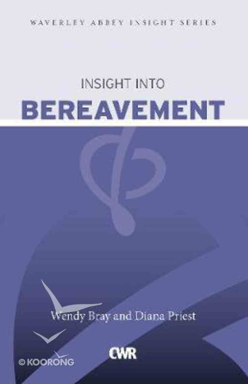 Insight Into Bereavement (Waverley Abbey Insight Series) Paperback