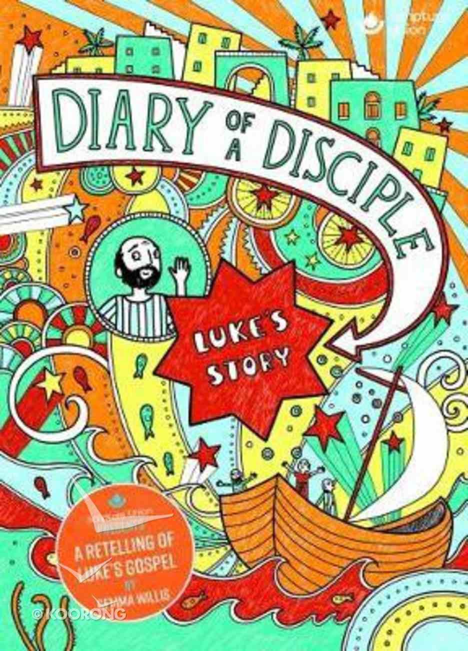 Diary of a Disciple: Luke's Story (Illustrated) Hardback