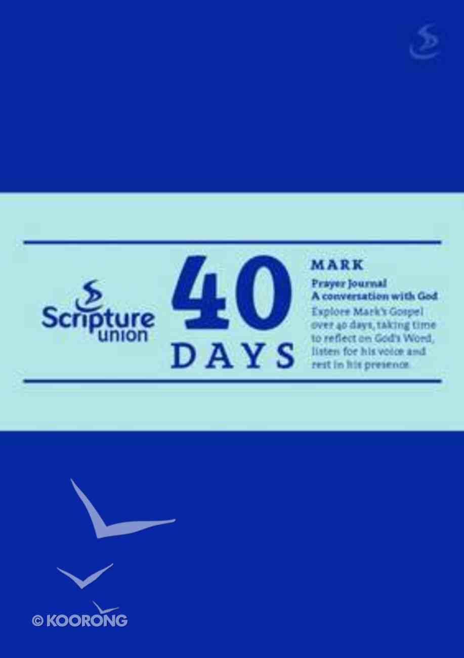 40 Days: Mark (Prayer Journal) Paperback