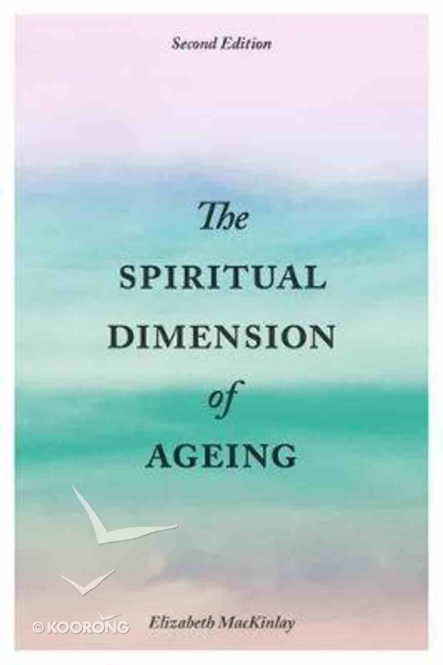 The Spiritual Dimension of Ageing (Second Edition) Paperback