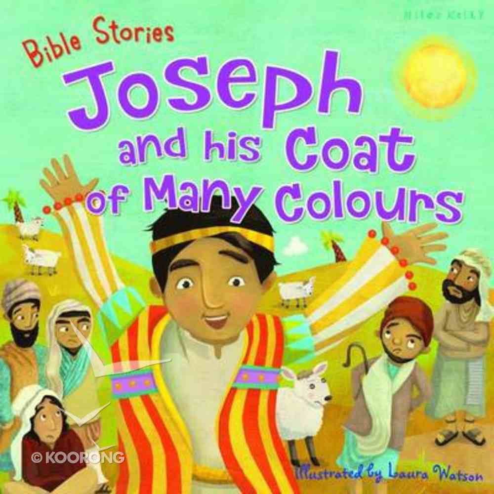 Bible Stories: Joseph and His Coat of Many Colours Paperback