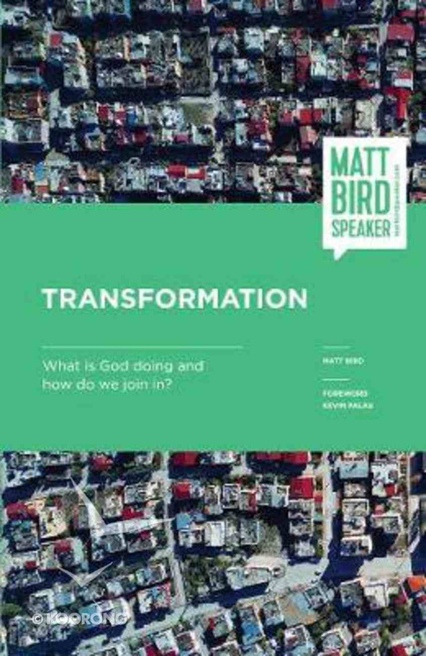Transformation: What is God Doing and How Do We Join In? Paperback
