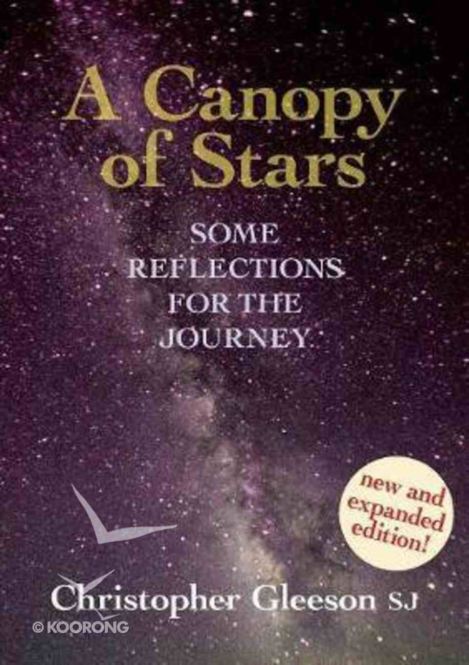 A Canopy of Stars: Some Reflections For the Journey (New & Expanded Edition) Paperback