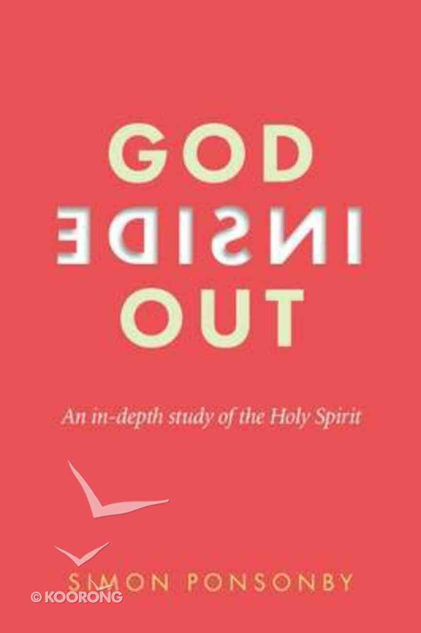 God Inside Out: An In-Depth Study of the Holy Spirit (2nd Edition) Paperback