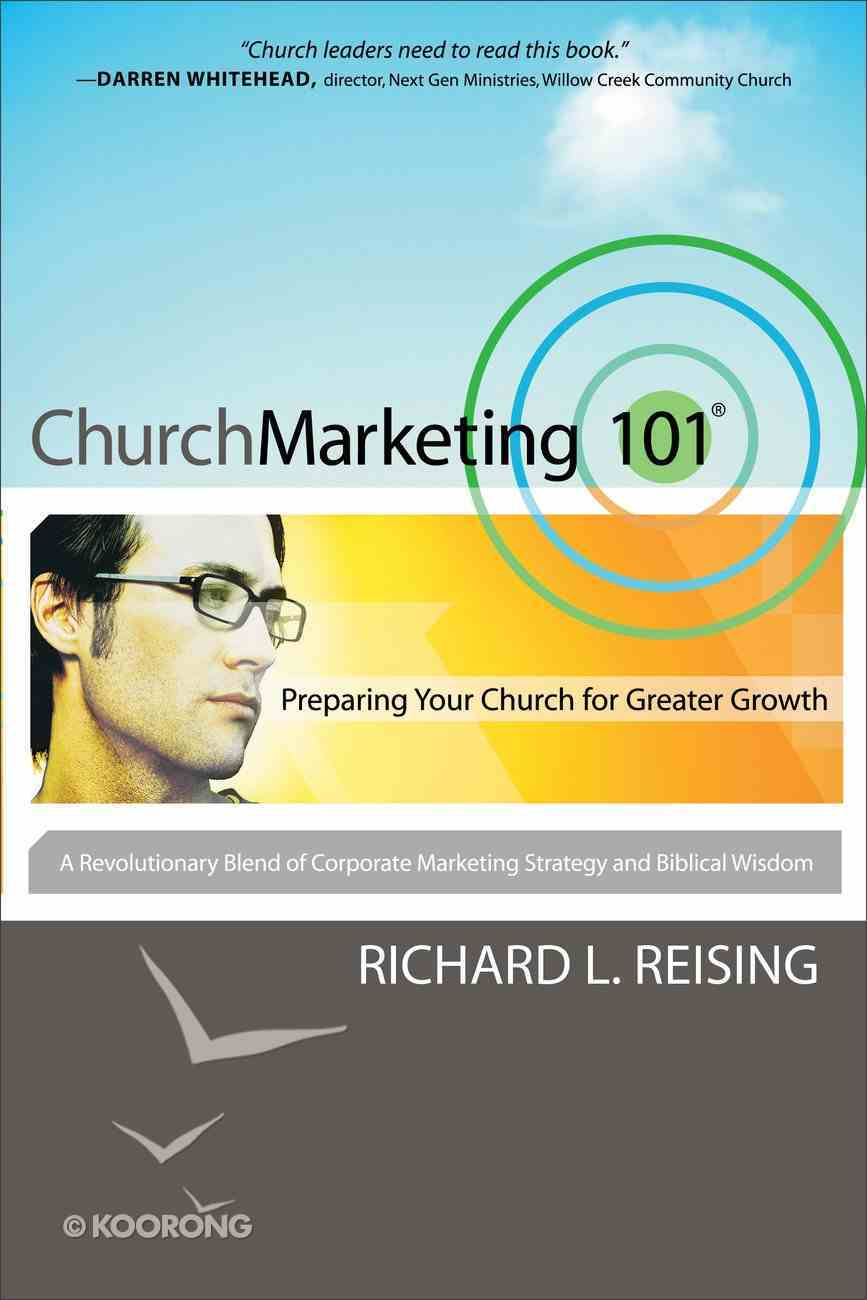 Church Marketing 101: Preparing Your Church For Greater Growth Paperback