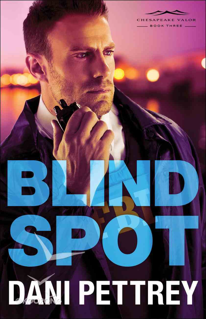 Blind Spot (#03 in Chesapeake Valor Series) Paperback
