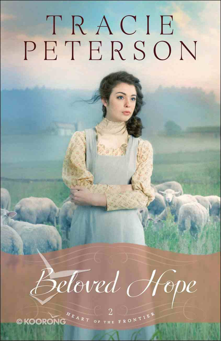 Beloved Hope (#02 in Heart Of The Frontier Series) Hardback