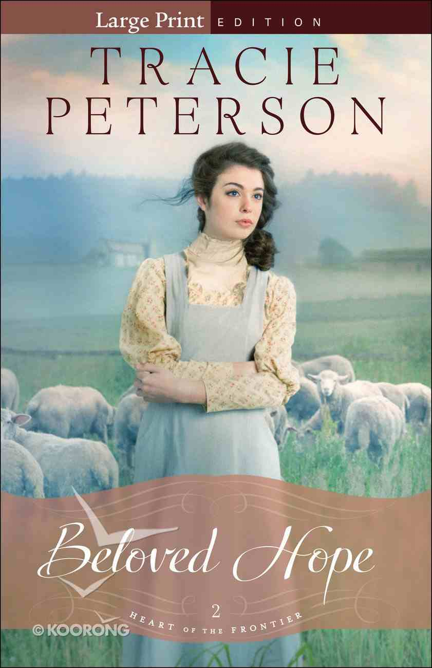 Beloved Hope (Large Print) (#02 in Heart Of The Frontier Series) Paperback