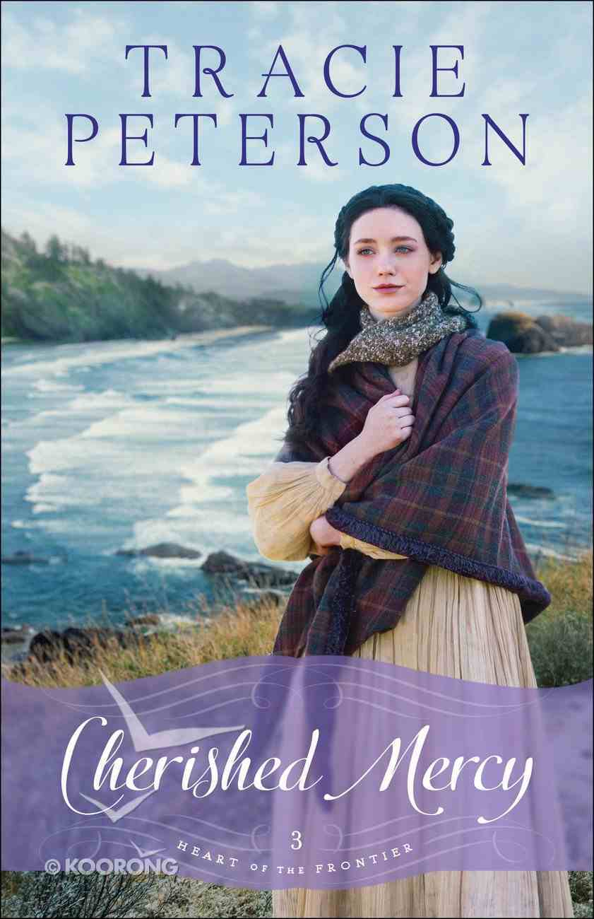 Cherished Mercy (#03 in Heart Of The Frontier Series) Hardback