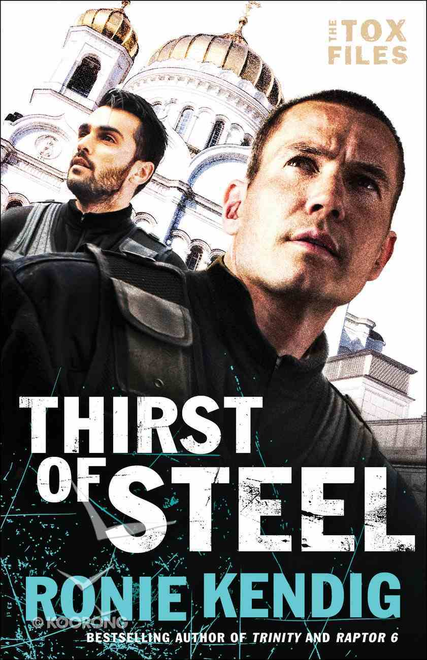 Thirst of Steel (#03 in The Tox Files Series) Paperback