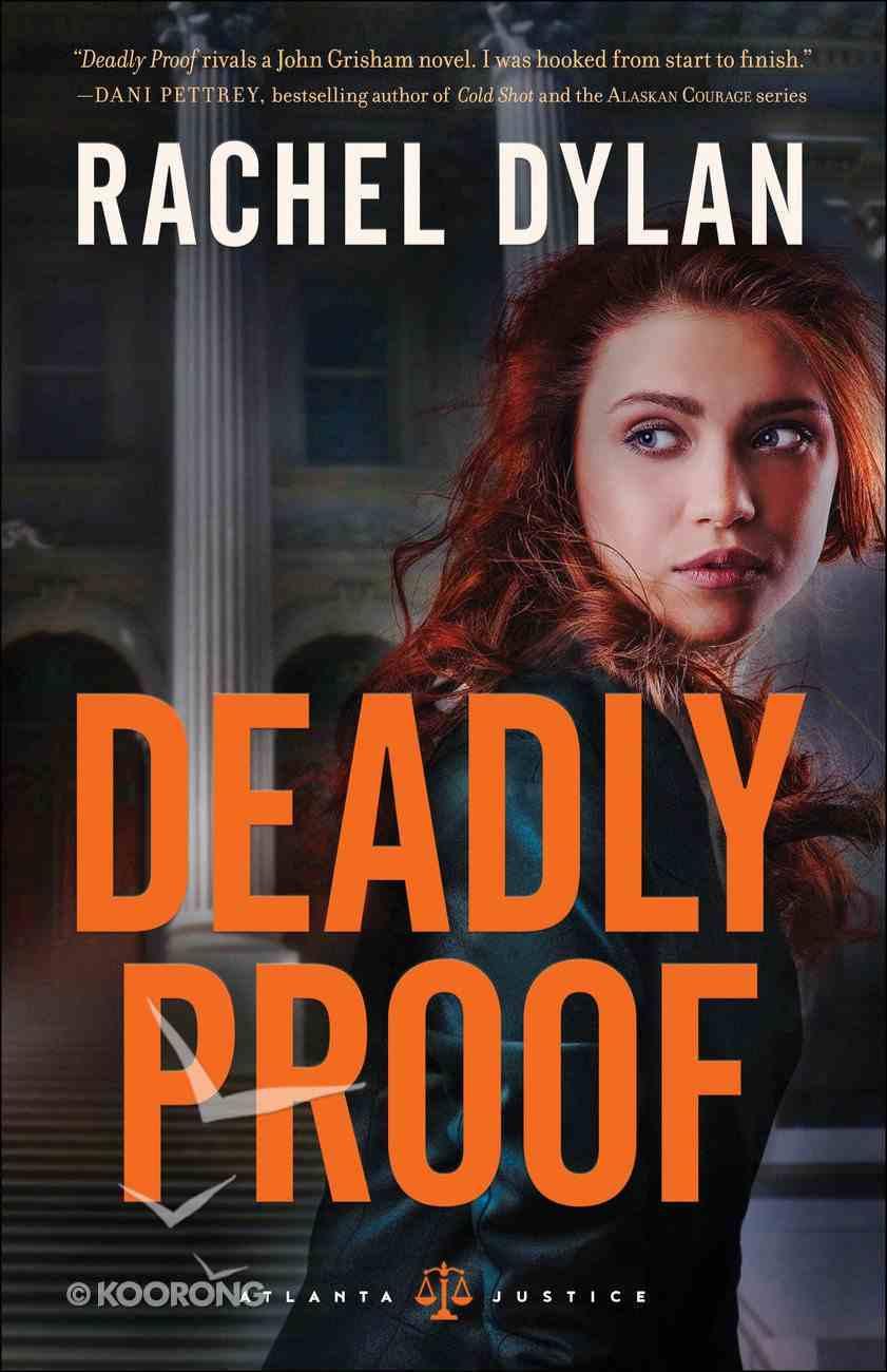 Deadly Proof (#01 in Atlanta Justice Series) Paperback