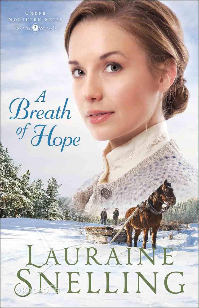 A Breath of Hope (Large Print) (#02 in Under Northern Skies Series) Paperback