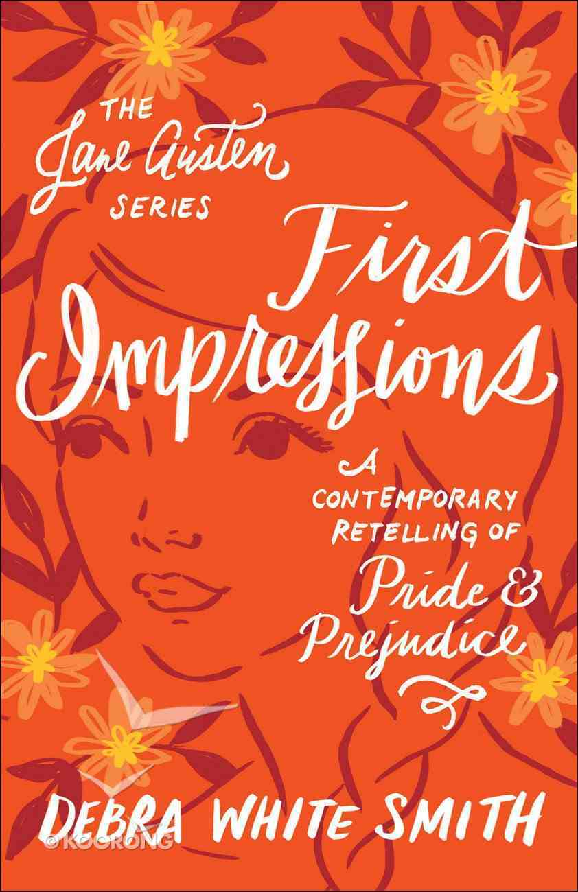 First Impressions - Pride and Prejudice, a Contemporary Retelling (Jane Austen Series) Paperback