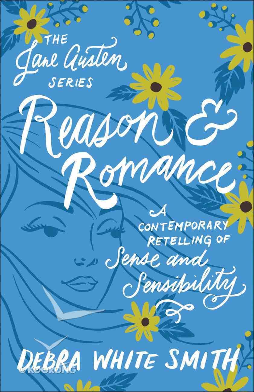 Reason and Romance - Sense and Sensibility, a Contemporary Retelling (Jane Austen Series) Paperback