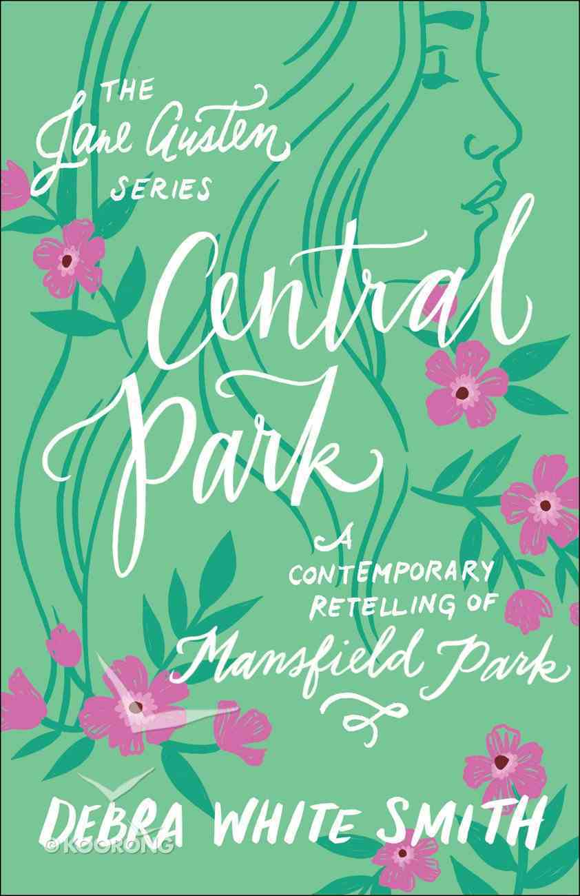 Central Park - Mansfield Park, a Contemporary Retelling (Jane Austen Series) Paperback