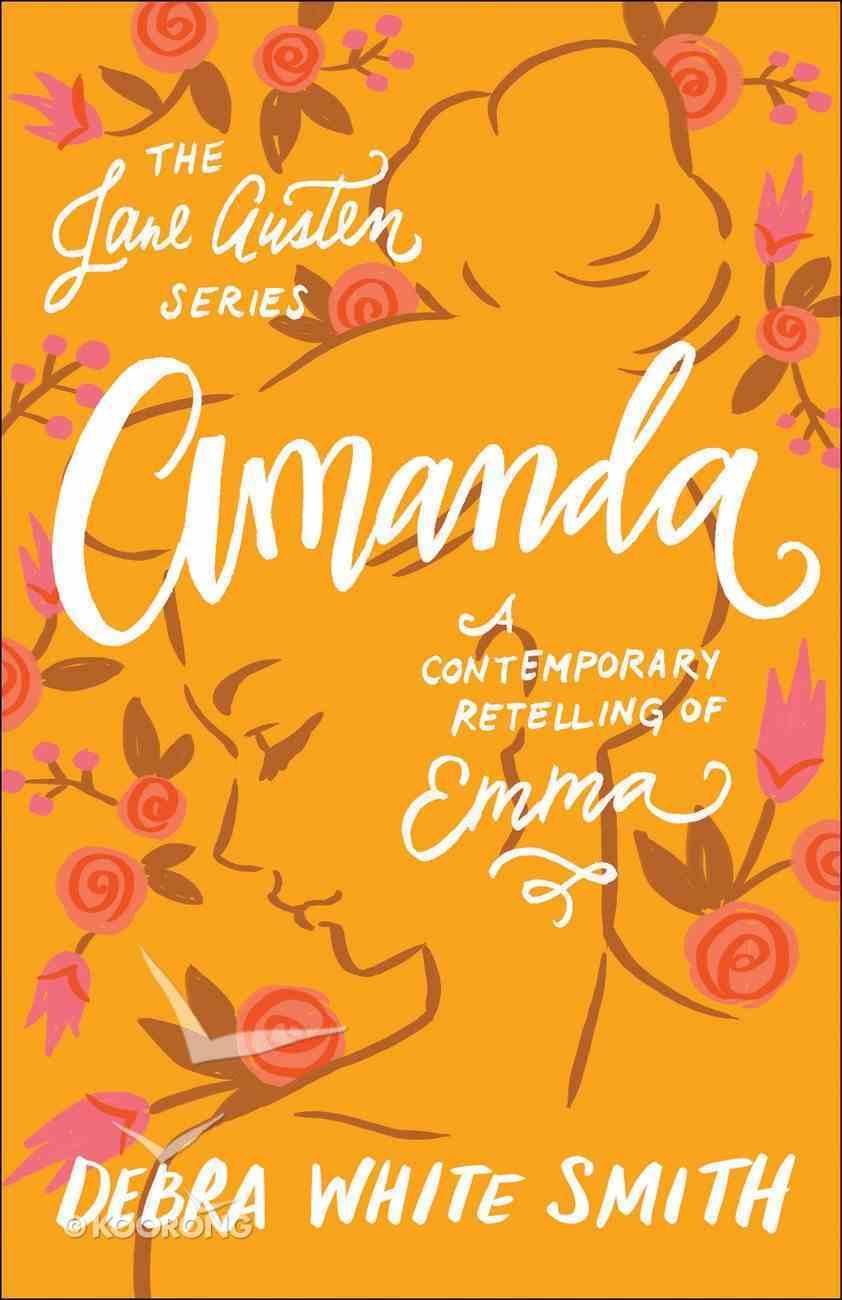 Amanda - Emma, a Contemporary Retelling (Jane Austen Series) Paperback