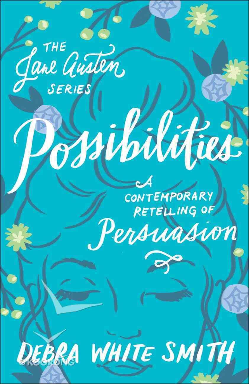 Possibilities - Persuasion, a Contemporary Retelling (Jane Austen Series) Paperback