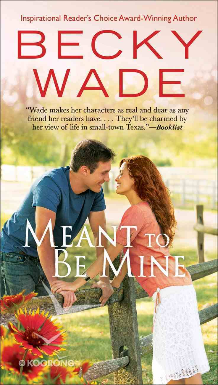 Meant to Be Mine (#02 in Porter Family Novel Series) Mass Market