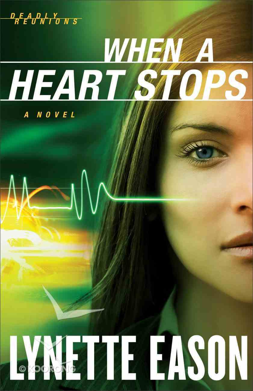 When a Heart Stops (#02 in Deadly Reunions Series) Paperback