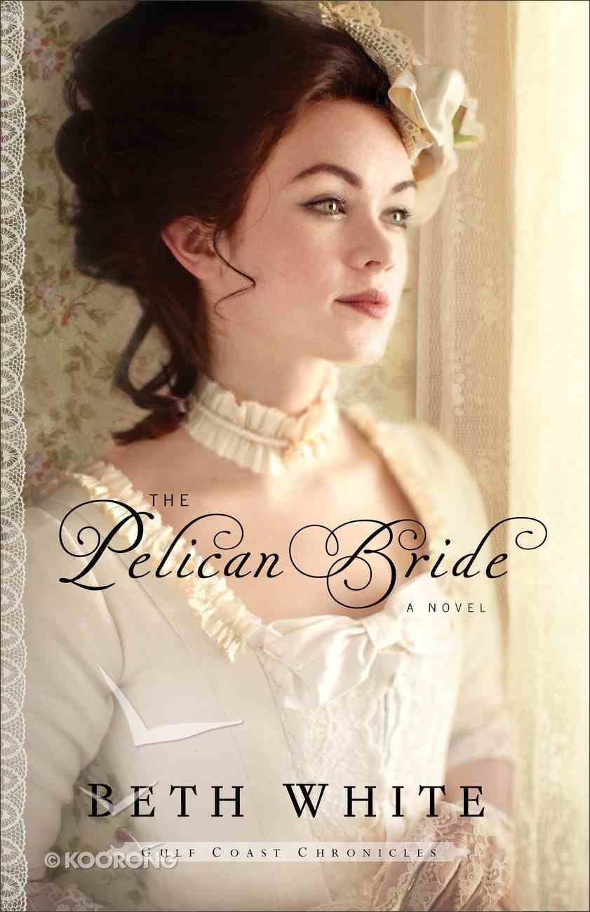 The Pelican Bride (#01 in Gulf Coast Chronicles Series) Paperback