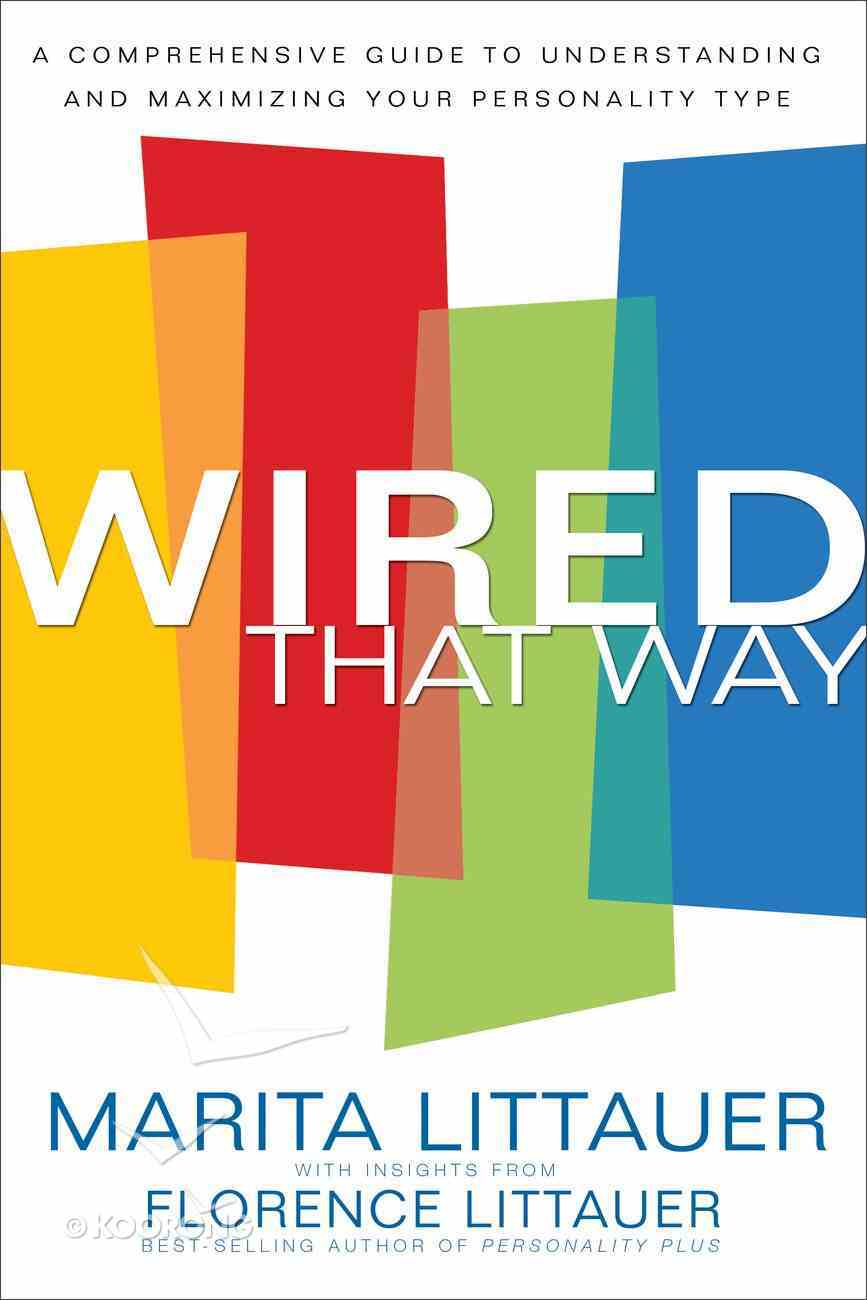 Wired That Way: A Comprehensive Guide to Understanding and Maximizing Your Personality Type Paperback