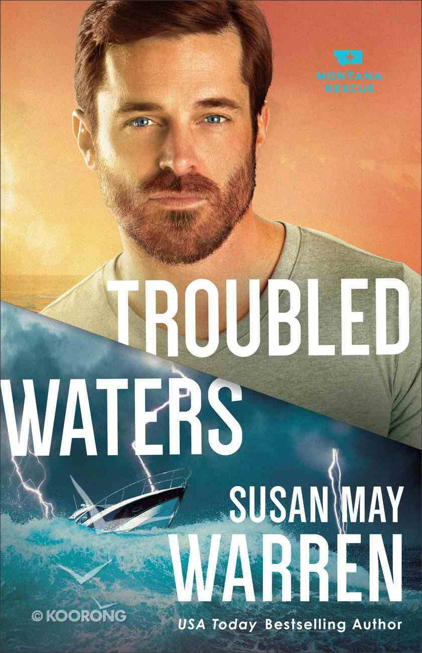 Troubled Waters (#04 in Montana Rescue Series) Paperback