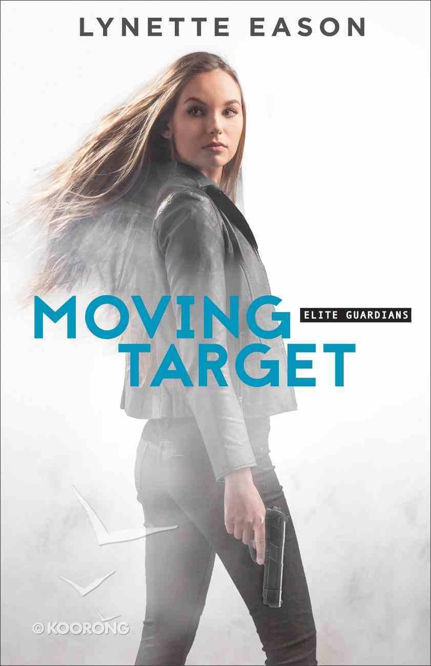 Moving Target (#03 in Elite Guardians Series) Hardback