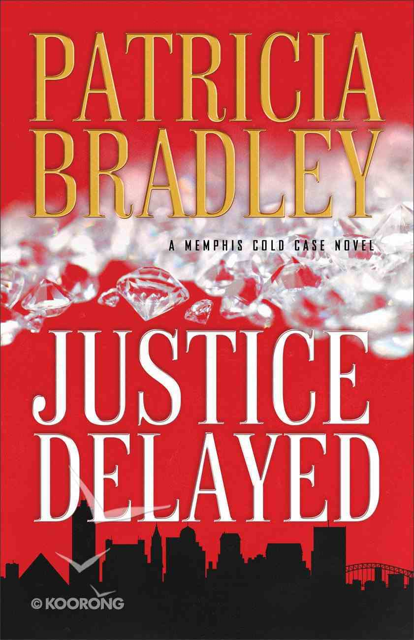 Justice Delayed (#01 in A Memphis Cold Case Novel Series) Hardback