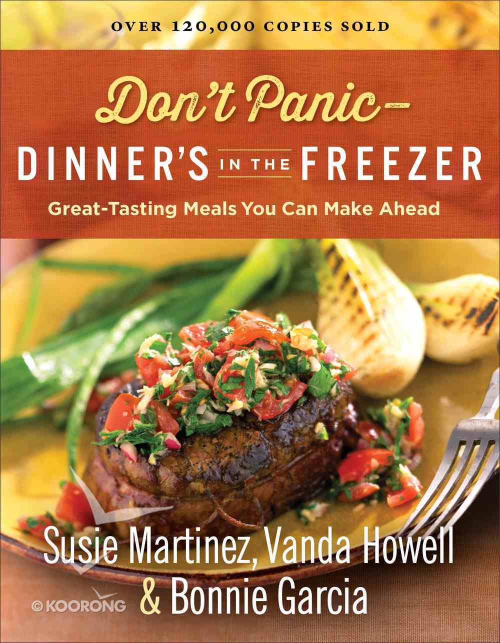 Don't Panic...Dinner's in the Freezer: Great-Tasting Meals You Can Make Ahead Paperback