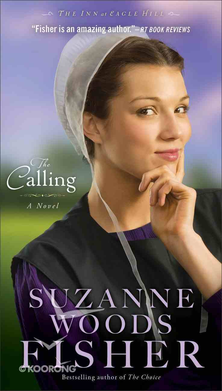 The Calling (#02 in The Inn At Eagle Hill Series) Mass Market
