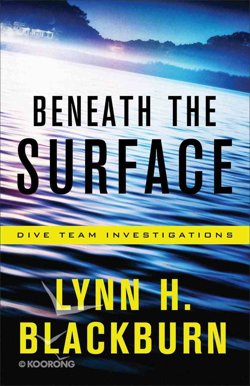 Beneath the Surface (#01 in Dive Team Investigations Series) Paperback