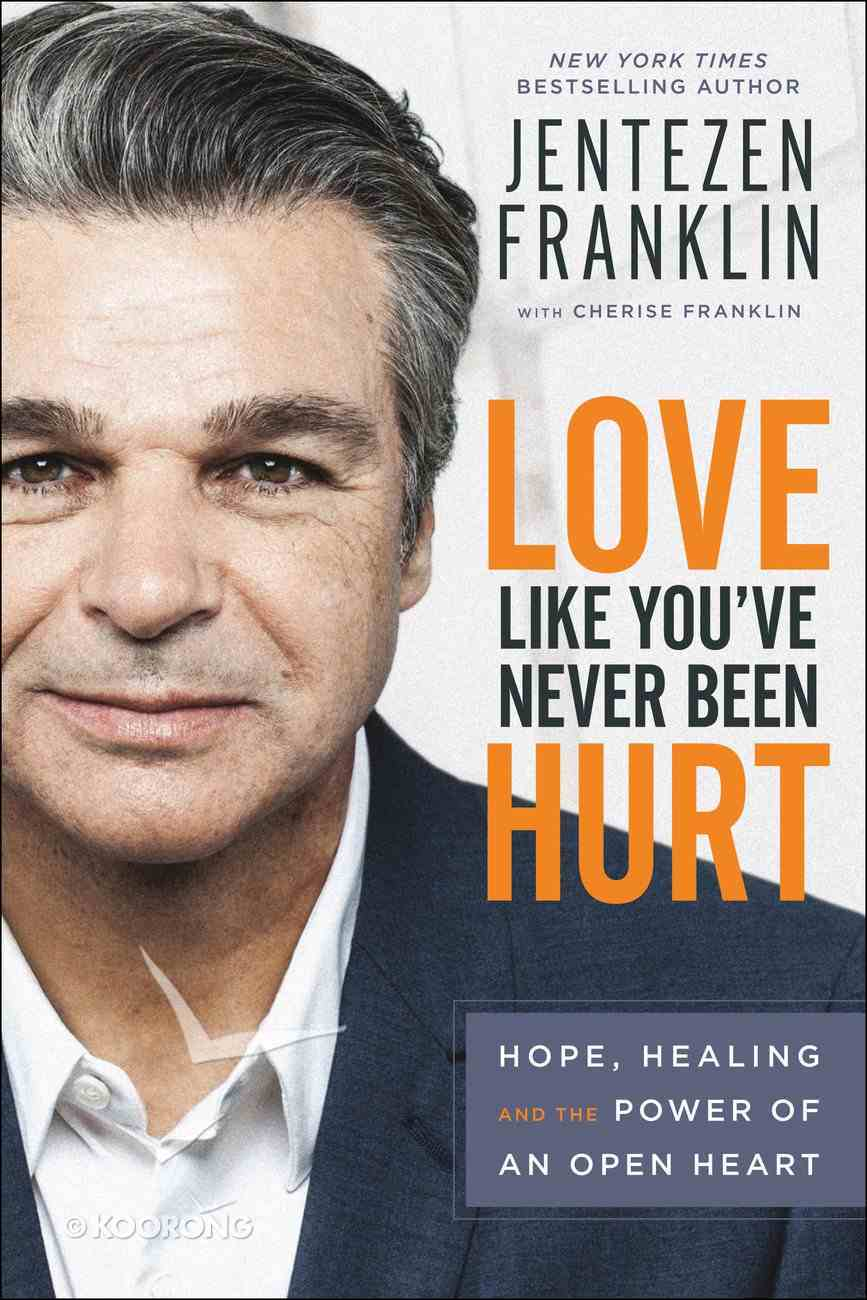 Love Like You've Never Been Hurt: Hope, Healing and the Power of An Open Heart Hardback