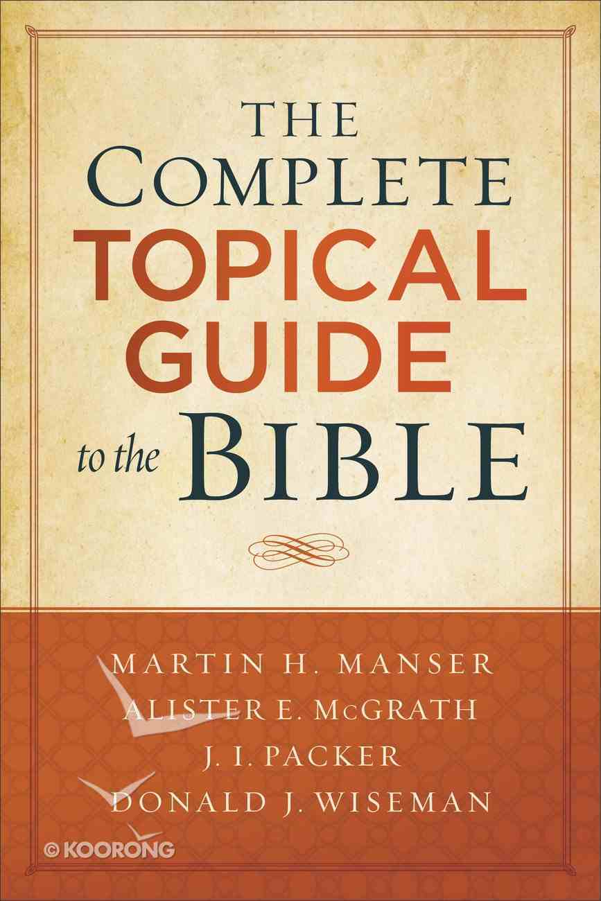 The Complete Topical Guide to the Bible Paperback