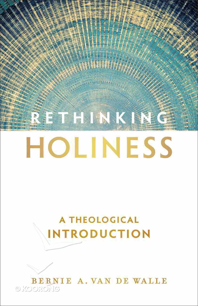 Rethinking Holiness: A Theological Introduction Paperback