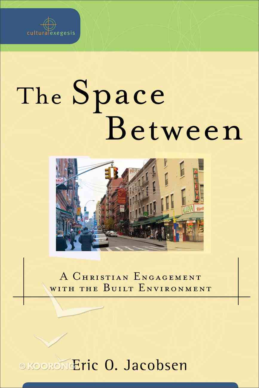 The Space Between (Cultural Exegesis Series) Paperback