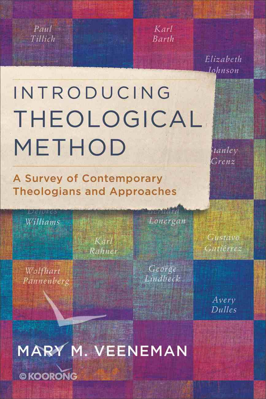 Introducing Theological Method: A Survey of Contemporary Theologians and Approaches Paperback