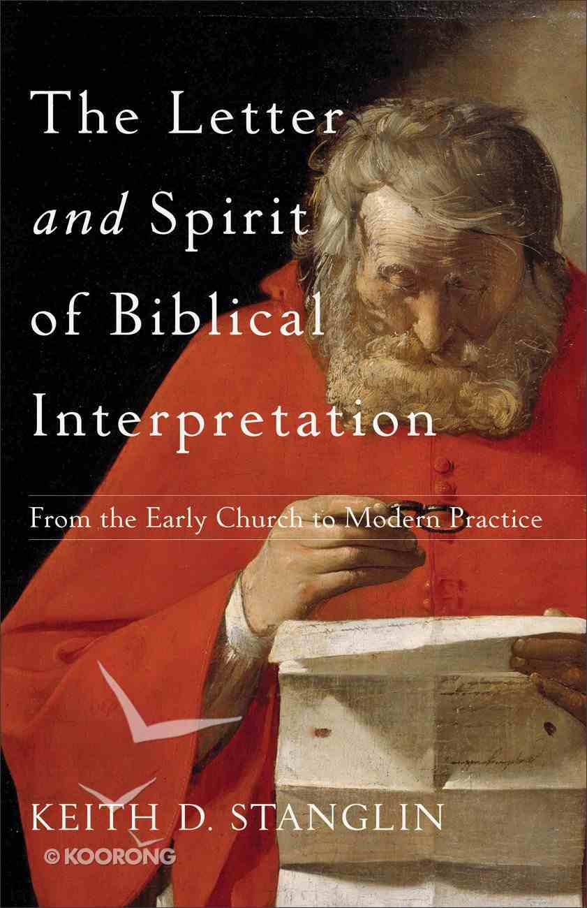 The Letter and Spirit of Biblical Interpretation: From the Early Church to Modern Practice Paperback