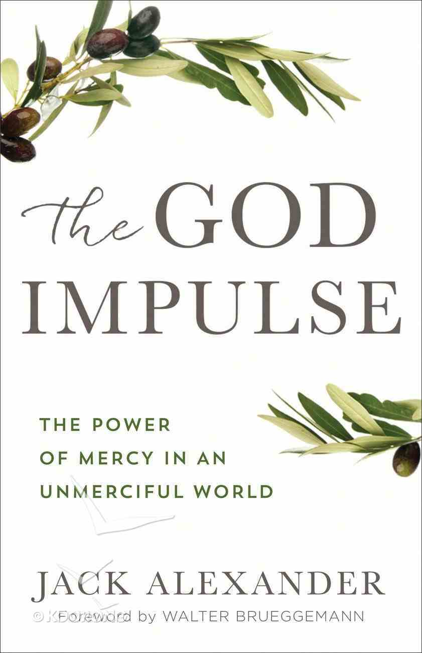 The God Impulse: The Power of Mercy in An Unmerciful World Paperback