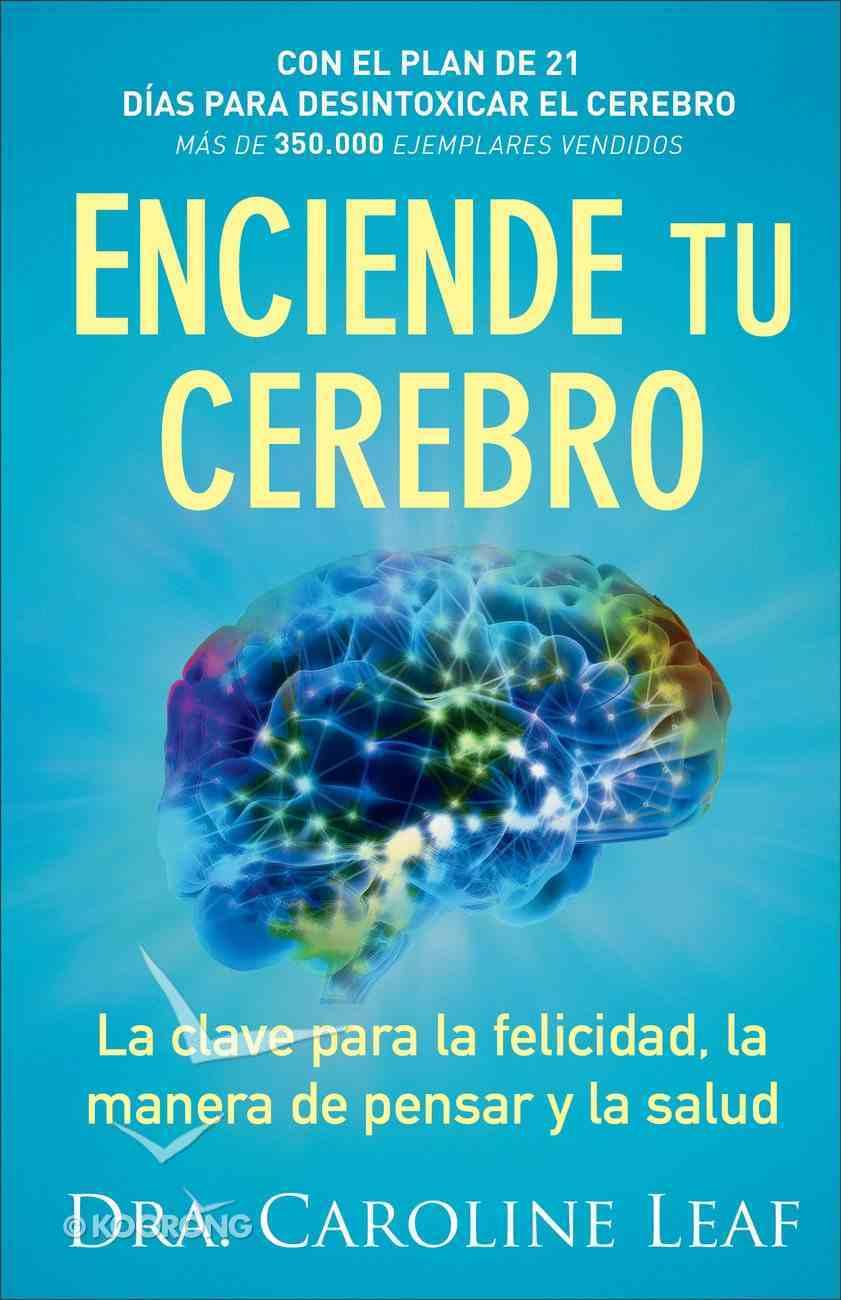 Enciende Tu Cerebro: La Clave Para La Felicidad, La Manera De Pensar Y La Salud (Switch On Your Brain) Paperback