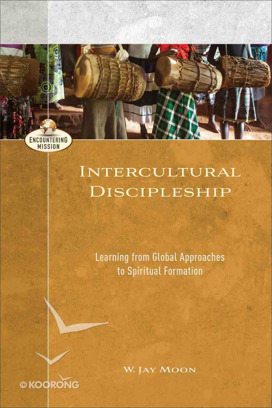 Intercultural Discipleship: Learning From Global Approaches to Spiritual Formation Paperback