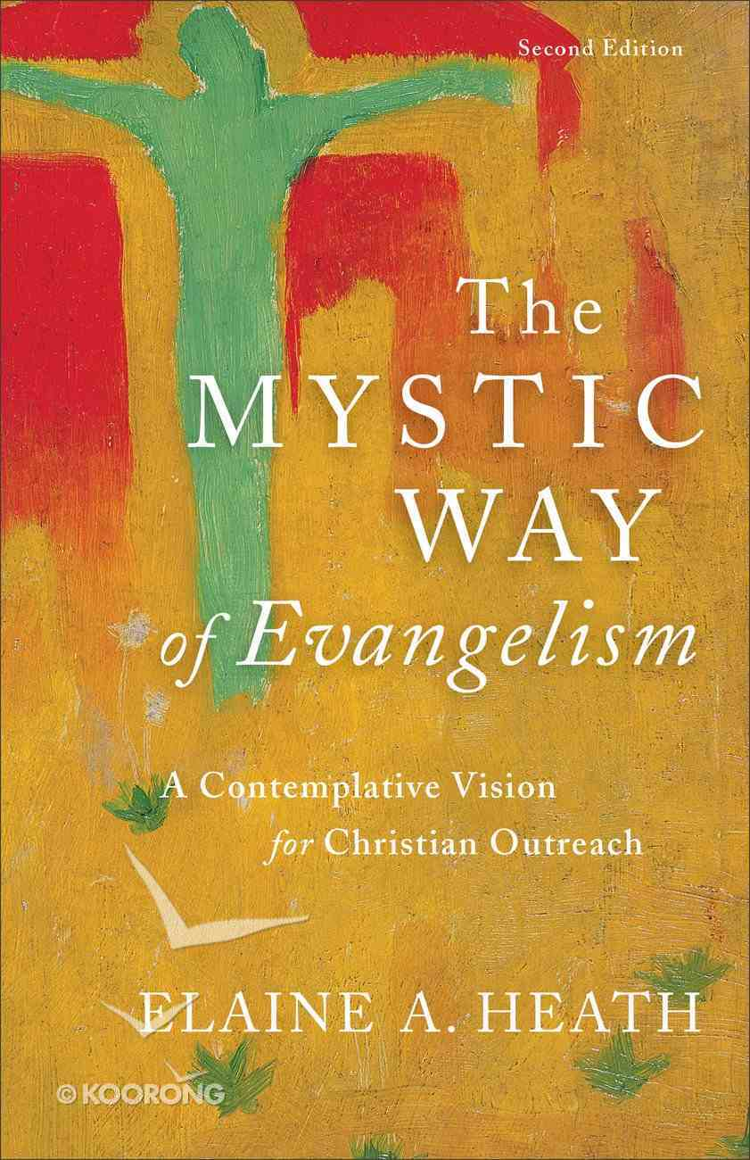 The Mystic Way of Evangelism: A Contemplative Vision For Christian Outreach (Second Edition) Paperback