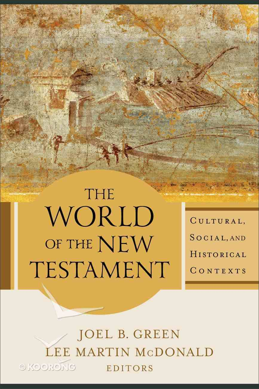 The World of the New Testament: Cultural, Social, and Historical Contexts Paperback