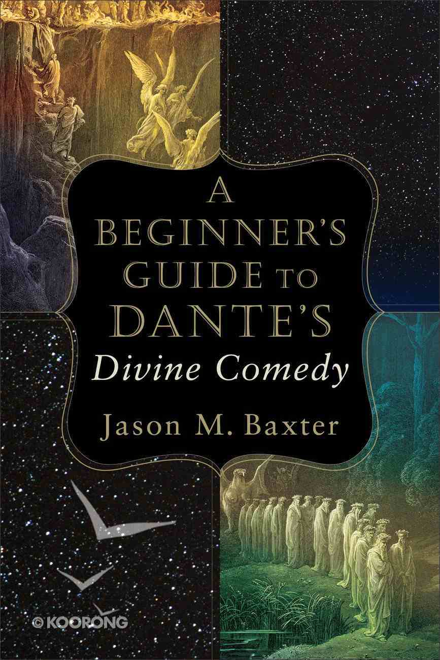 A Beginner's Guide to Dante's Divine Comedy Paperback