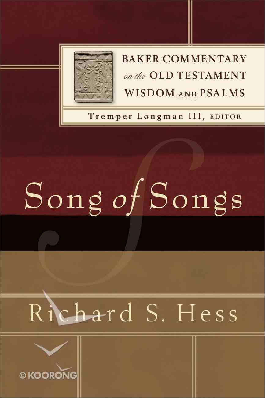 Song of Songs (Baker Commentary On The Old Testament Wisdom And Psalms Series) Paperback