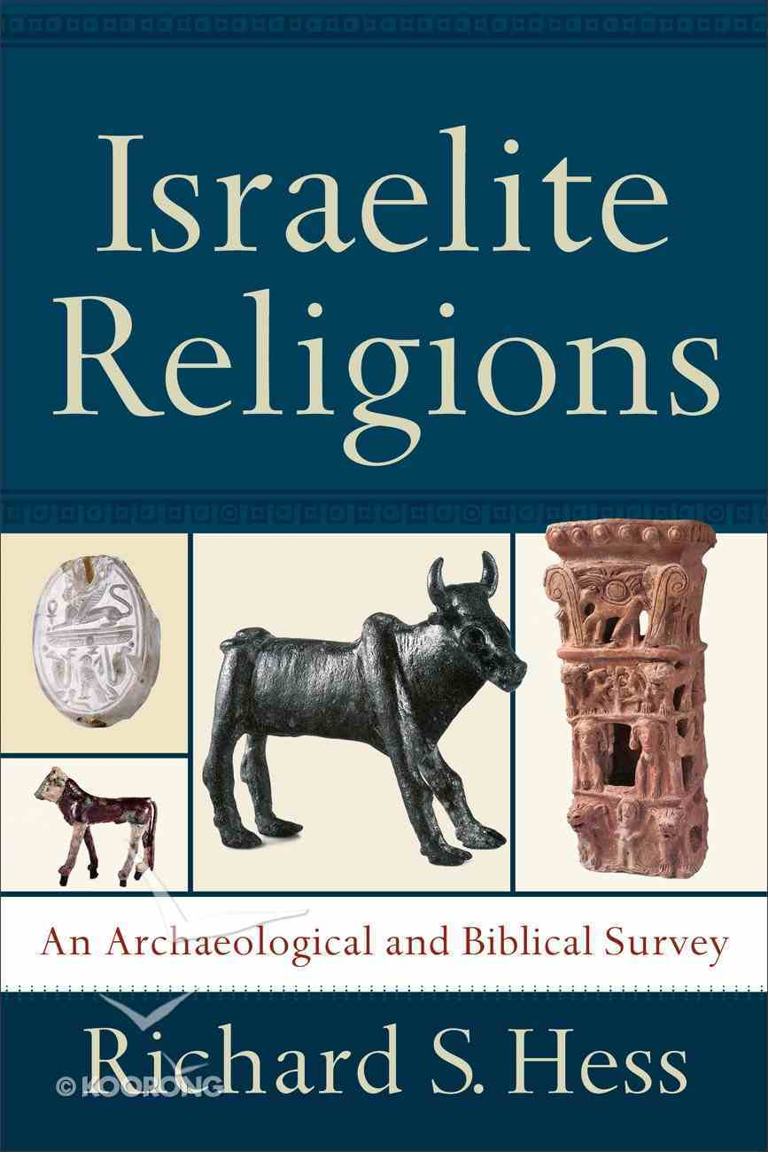 Israelite Religions: An Archaeological and Biblical Survey Paperback